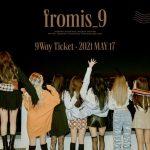 fromis_9、5月17日に2ndシングル「9 WAY TICKET」でカムバック!