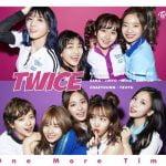 TWICE、初の日本シングル「One More Time」をリリース